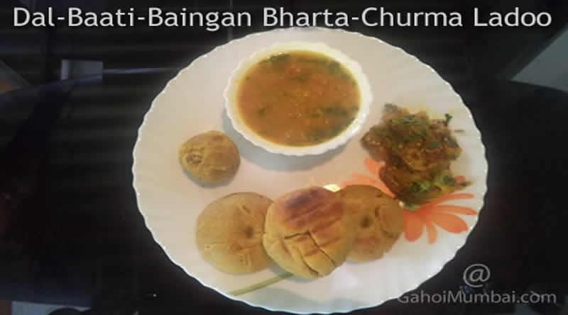 Dal-Baati-Baingan-Bharta-Churma Ladoo