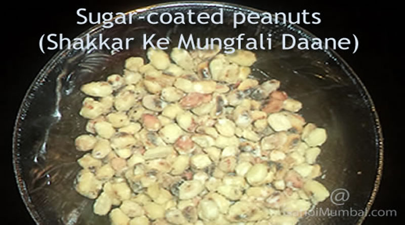 About Sugar-Coated Peanuts (Shakkar Ke Mungfali Daane), Its Recipe And Festival Special Dish (Sweet Dish)