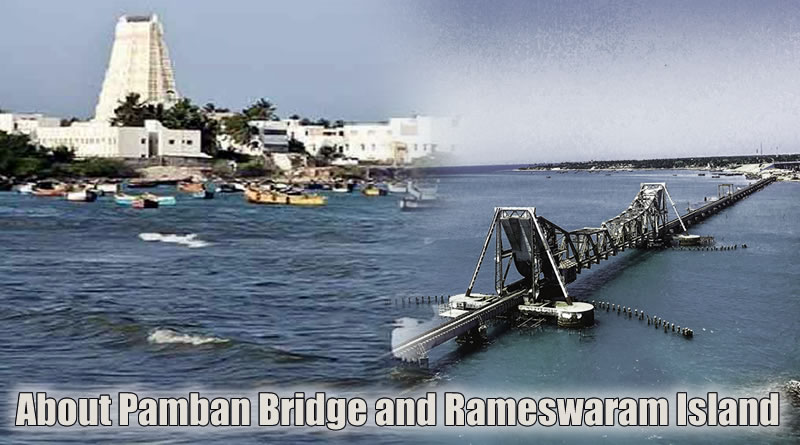 Abou Pamban Bridge and Rameswaram Island