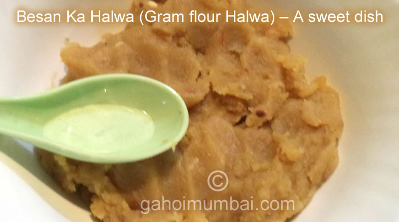 Besan Ka Halwa (Gram flour Halwa) – A sweet dish and its recipe with video!