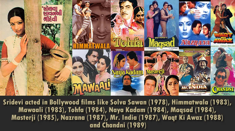 Sridevi acted in Bollywood films like Solva Sawan (1978), Himmatwala (1983), Mawaali (1983), Tohfa (1984), Naya Kadam (1984), Maqsad (1984), Masterji (1985), Nazrana (1987), Mr. India (1987), Waqt Ki Awaz (1988) and Chandni (1989).