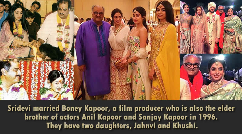 Sridevi married Boney Kapoor, a film producer who is also the elder brother of actors Anil Kapoor and Sanjay Kapoor in 1996. They have two daughters, Jahnvi and Khushi.