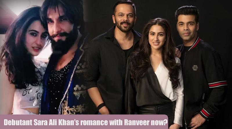 Debutant Sara Ali Khan's romance with Ranveer now