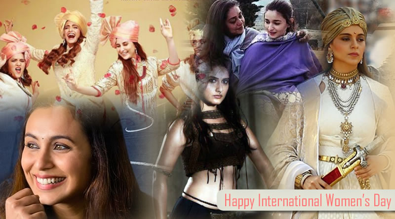 Happy Women's Day with Bollywood's women-centric avatar in 2018!