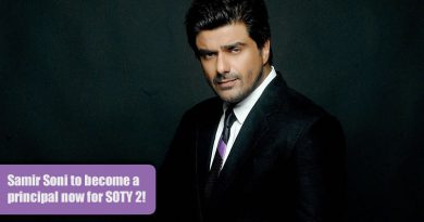 Samir Soni to become a principal now for Student of the Year 2!