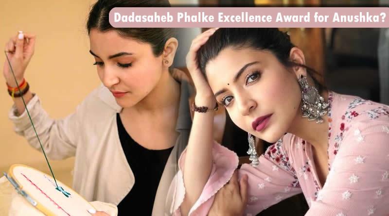 Anushka Sharma will be honoured by The Dadasaheb Phalke Excellence Award!