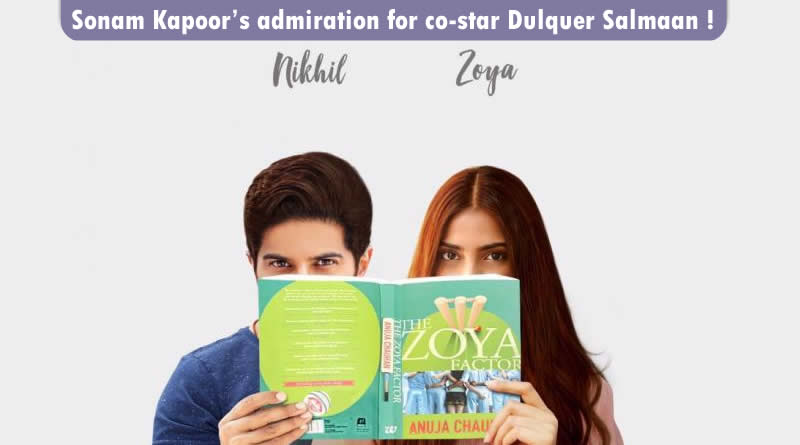 Sonam Kapoor's admiration for her The Zoya Factor's co-star Dulquer Salmaan!