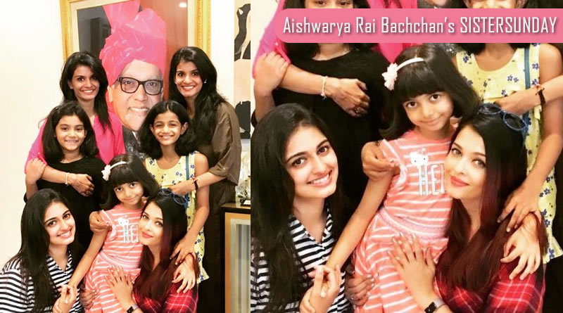 Aishwarya Rai Bachchan's SISTERSUNDAY!