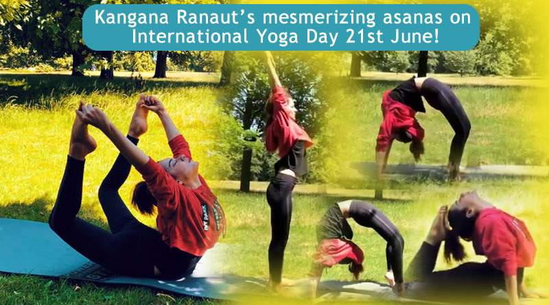 Kangana Ranaut's mesmerizing asanas on International Yoga Day 21st June 2018!