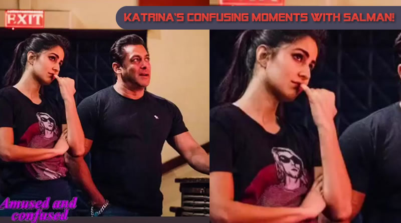 Katrina's confusing moments with Salman Khan!