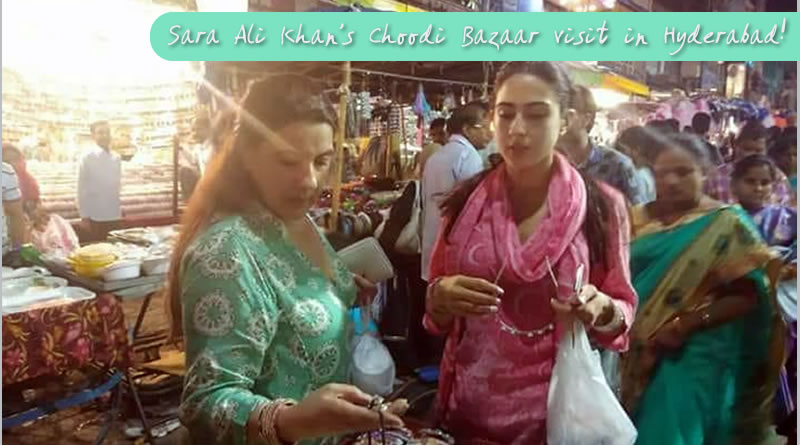 Sara Ali Khan's Choodi Bazaar visit in Hyderabad!