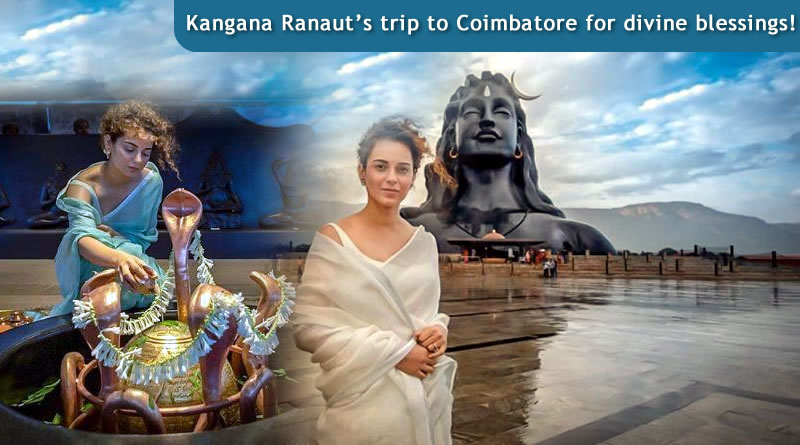 Kangana Ranaut's trip to Coimbatore for divine blessings!