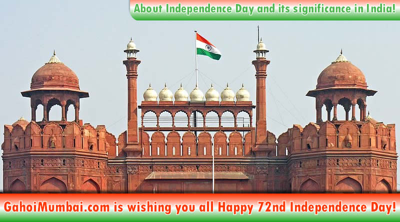Information about Indian Independence Day and its history with significance!
