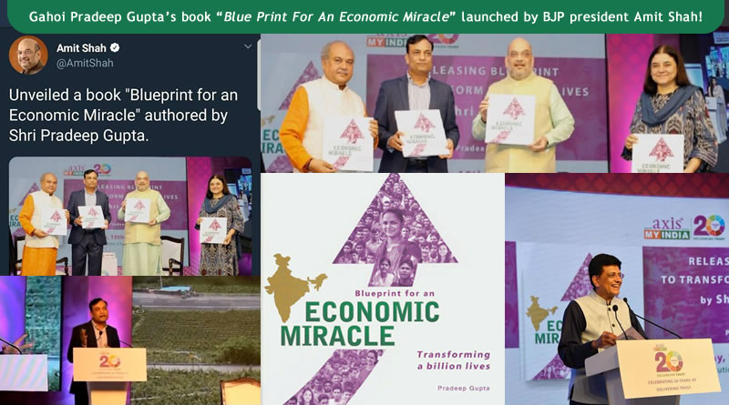 "Gahoi Pradeep Gupta's book ""Blue Print For An Economic Miracle"" is launched by BJP president Amit Shah!"