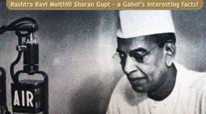 Information about Rashtrakavi Maithili Sharan Gupt and his legacy, literature and life!