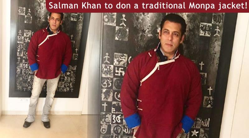 Salman Khan to don a traditional Monpa jacket for Arunachal Pradesh tourism!