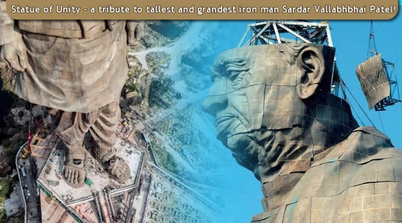 Statue of Unity - a tribute to tallest and grandest iron man Sardar Vallabhbhai Patel!