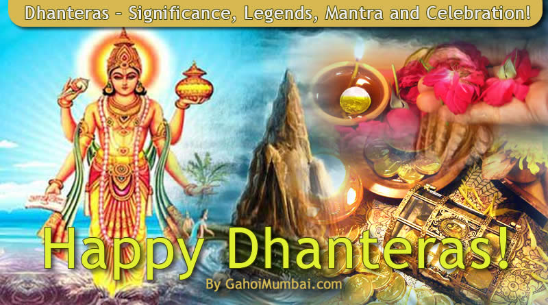 Information about Dhanteras and its Significance, Legends, Mantra, Dhanvantari and Celebration!