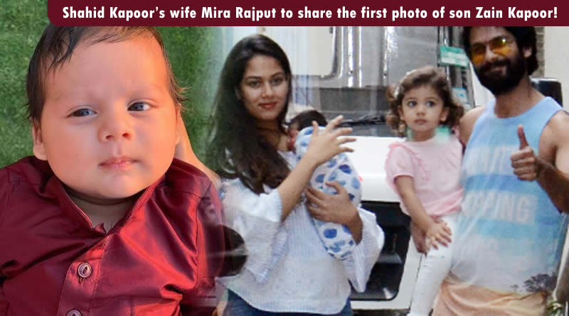 Shahid Kapoor's wife Mira Rajput to share the first photo of son Zain Kapoor!