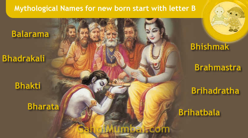 Mythological, Historical, Vedic and Hindu Legendary Names for new born start with letter B with meanings!