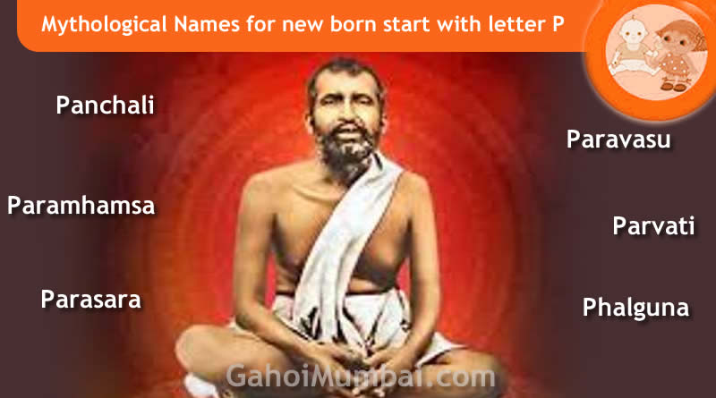 Mythological, Historical, Vedic and Hindu Legendary Names for new born start with letter P with meanings!