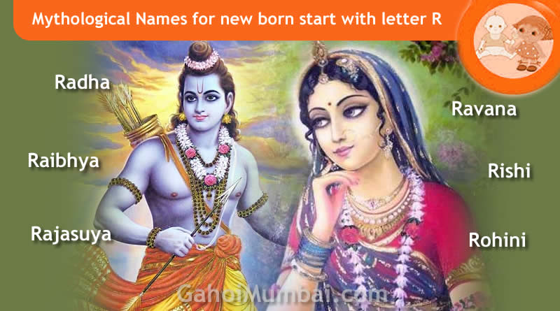 Mythological, Historical, Vedic and Hindu Legendary Names for new born start with letter R with meanings!