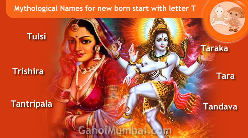 Mythological, Historical, Vedic and Hindu Legendary Names for new born start with letter T with meanings!