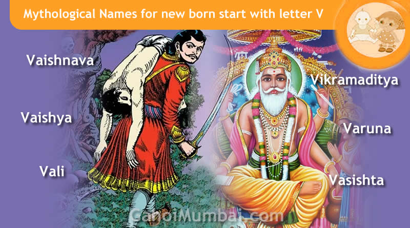 Mythological, Historical, Vedic and Hindu Legendary Names for new born start with letter V with meanings!