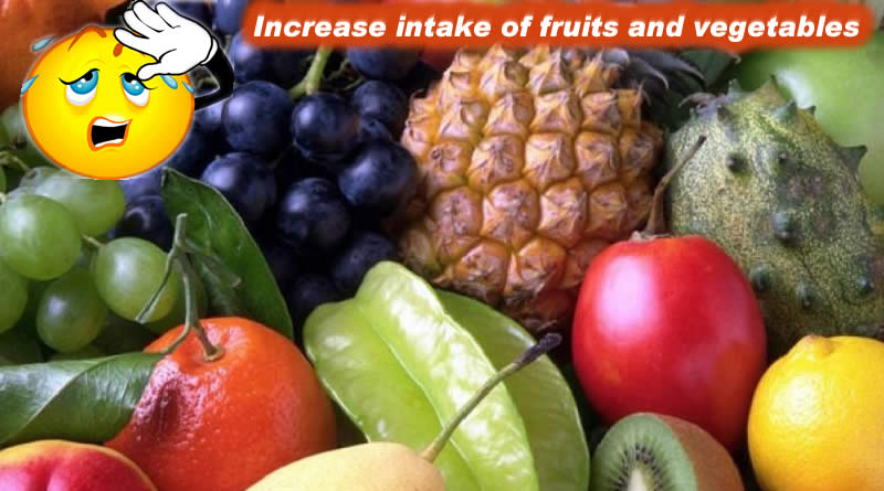 Increase intake of fruits and vegetables