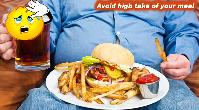 Avoid high take of your meal