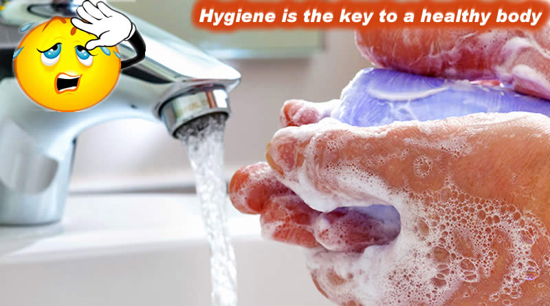 Hygiene is the key to a healthy body