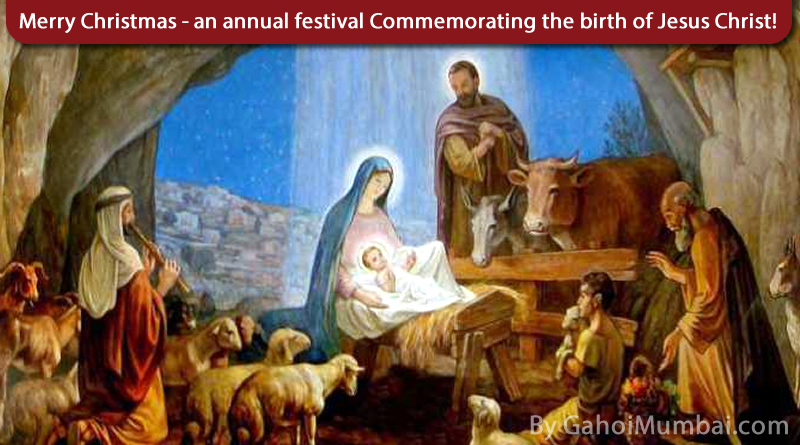 Merry Christmas - an annual festival honouring the birth of Jesus Christ!